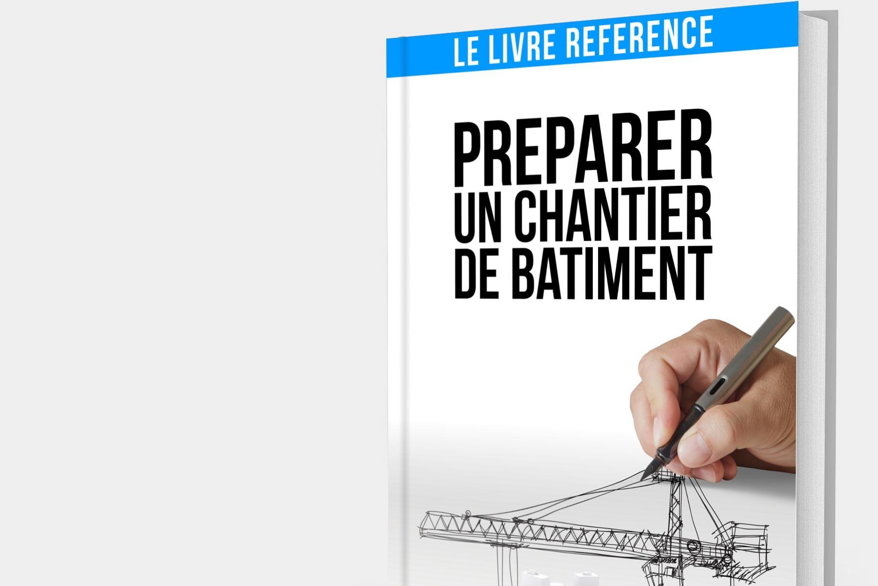 Préparer un Chantier de Bâtiment - Edition 2014