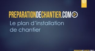 Faire un plan d'installation de chantier